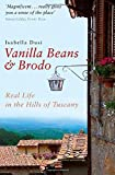 Vanilla Beans And Brodo: Real Life in the Hills of Tuscany 画像