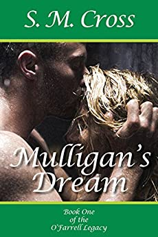 Mulligan's Dream (The O'Farrell Legacy Book 1) by [Cross, S.M.]