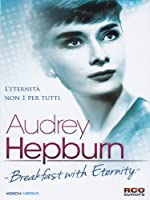 Audrey Hepburn - Breakfast With Eternity [Italian Edition]