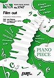 ピアノピースPP1747 Film out / BTS (ピアノソロ・ピアノ&ヴォーカル)~『劇場版シグナル 長期未解決事件捜査班』主題歌/back numberとのコラボレーション楽曲