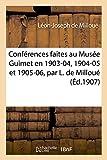 Conférences Faites Au Musée Guimet En 1903-04, 1904-05 Et 1905-06 (Histoire)