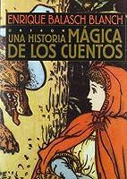 Una Historia Magica De Los Cuentos/ A Magical Story of Fairy Tales