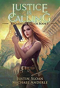 Justice Is Calling: A Kurtherian Gambit Series (Reclaiming Honor Book 1) by [Sloan, Justin, Anderle, Michael]