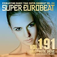 Super Eurobeat Vol.191 -Enjoy Your Drive by Various Artists (2008-10-01)