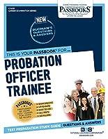 Probation Officer Trainee (Career Examination Passbooks)