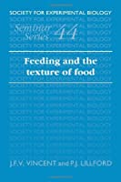 SEBS 44 Feeding & Texture of Food (Society for Experimental Biology Seminar Series)