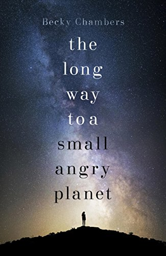 The Long Way to a Small, Angry Planet: Wayfarers 1 (English Edition)