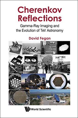 Download Cherenkov Reflections: Gamma-Ray Imaging and the Evolution of TeV Astronomy 9813276851