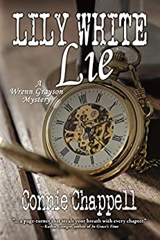Lily White Lie (Wrenn Grayson Mystery Series Book 3) by [Chappell, Connie]
