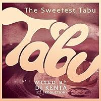 Sweetest Tabu by DJ KENTA (2014-11-19)