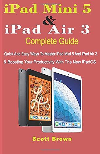 [画像:iPad Mini 5 & iPad Air 3 Complete Guide: Quick And Easy Ways To Master iPad Mini 5 And iPad Air 3 And Boosting Your Productivity With The New iPadOS]