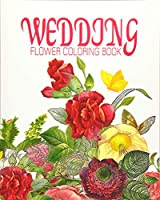 Wedding Flower Coloring Book: Nature Flower Coloring Book; Flowers & Landscapes Coloring Books for Grown-ups
