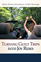 Turning Guilt Trips Into Joy Rides Paperback