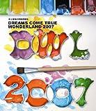 史上最強の移動遊園地 DREAMS COME TRUE WONDERLAND 2007 [Blu-ray]