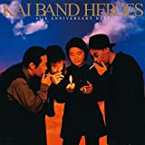 KAI BAND HEROES -45th ANNIVERSARY BEST-