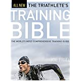 The Triathlete's Training Bible: The World's Most Comprehensive Training Guide