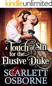 A Touch of Sin for the Elusive Duke: A Steamy Historical Regency Romance Novel (English Edition)