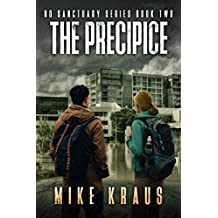 The Precipice - The Thrilling Post-Apocalyptic Survival Series: No Sanctuary Series - Book 2
