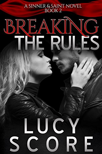 Breaking the Rules (A Sinner and Saint Novel Book 2) (English Edition)の詳細を見る