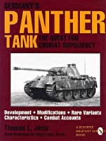 Germanys Panther Tank: The Quest for Combat Supremacy (Schiffer Military/Aviation History) by Thomas L. Jentz(1995-10-01)