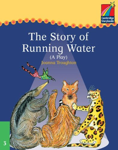 Cambridge Plays : The Story of Running Water ELT Edition. (Cambridge Storybooks Level 3)の詳細を見る