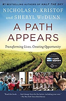 A Path Appears: Transforming Lives, Creating Opportunity by [Kristof, Nicholas D., WuDunn, Sheryl]