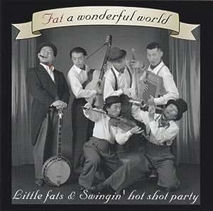 Fat a Wonderfull World