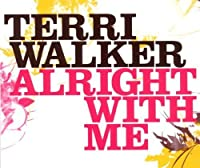 Alright With Me by Terri Walker