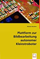 Plattform zur Bildbearbeitung autonomer Kleinstroboter