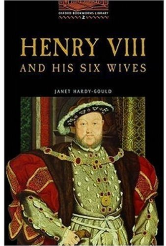 Henry VIII & His Six Wives (Oxford Bookworms Library)の詳細を見る