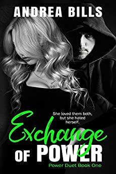 Exchange of Power: Power Duet Book 1 by [Bills, Andrea]