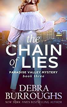 The Chain of Lies, Mystery with a Romantic Twist (Paradise Valley Mystery Series Book 3) by [Burroughs, Debra]