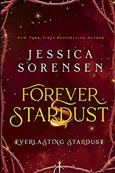 Forever Stardust: Everlasting Stardust (The Tangled Realms Series Book 2) by [Sorensen, Jessica]