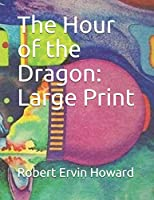 The Hour of the Dragon: Large Print