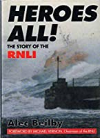 Heroes All!: Story of the RNLI