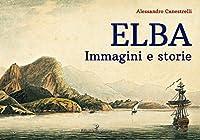 Elba. Immagini e storie