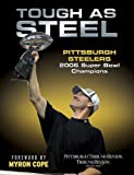 Tough As Steel: Pittsburgh Steelers 2006 Super Bowl Champiions