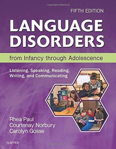 Download Language Disorders from Infancy through Adolescence: Listening, Speaking, Reading, Writing, and Communicating, 5e 032344234X