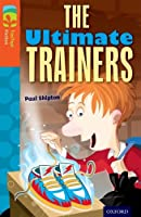 Oxford Reading Tree Treetops Fiction: Level 13: The Ultimate Trainers (Treetops. Classics)