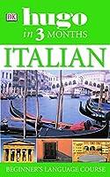 Hugo In Three Months Italian: Beginner's Language Course (Hugo in 3 Months)