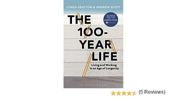 amazon the 100 year life lynda gratton andrew scott life