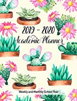 2019 - 2020 Academic Planners: Cute Cactus School Year Calendar, Student Planner, Schedule Organizer and Inspirational Quotes (July 2019 through June 2020)