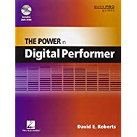 The Power in Digital Performer (Guick Pro Guides)