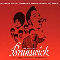 The Story of Brunswick: The Classic Sound of Chicago Soul