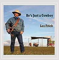 He's Just a Cowboy