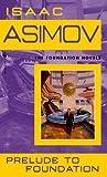 Prelude to Foundation (Foundation Novels (Hardcover))