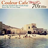 "Couleur Cafe""Brazil""with 70's Hits (Bossa Mix 31 Cover Songs) 画像"