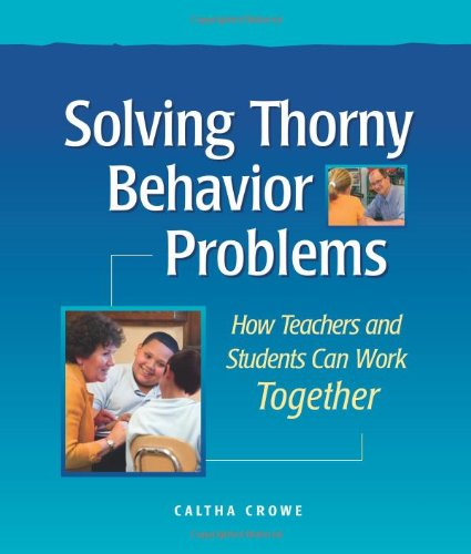 Download Solving Thorny Behavior Problems: How Teachers and Students Can Work Together 1892989328