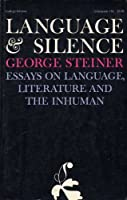 Language and Silence Essays on Language, Literature