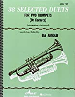 38 Selected Duets for Two Trumpets or Cornets Book Two: Intermediate - Advanced